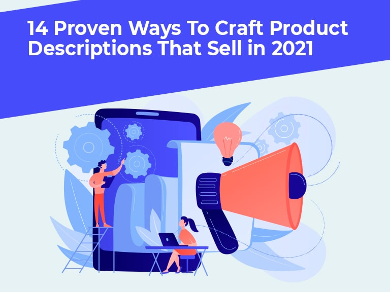 Blog 14 proven ways to craft product descriptions that sell in 2021