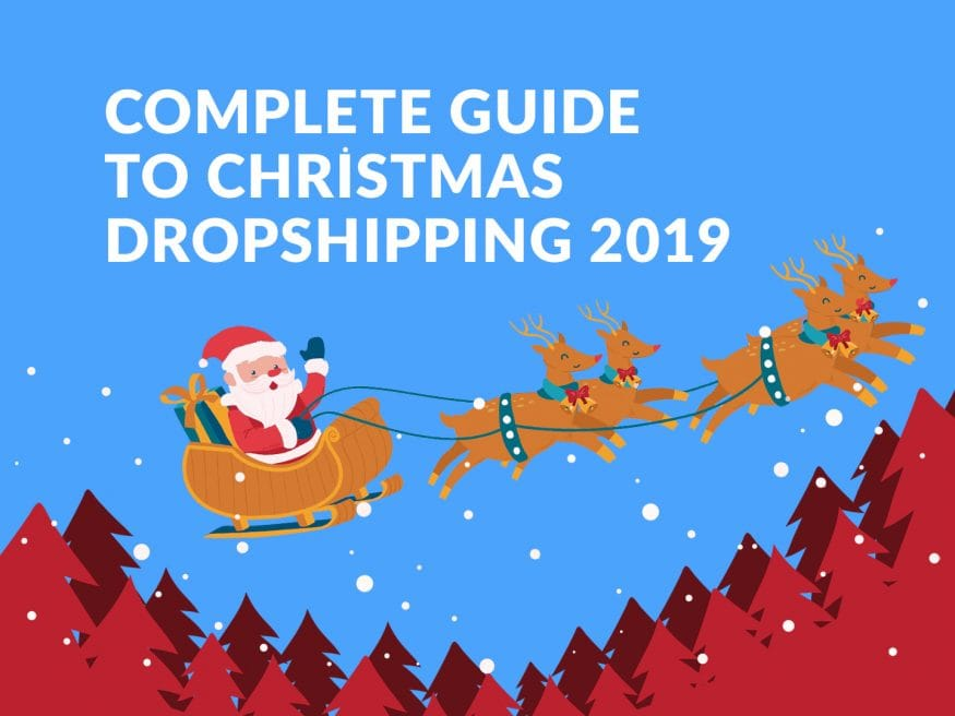 COMPLETE-GUIDE-TO-CHRISTMAS-DROPSHIPPING-2019