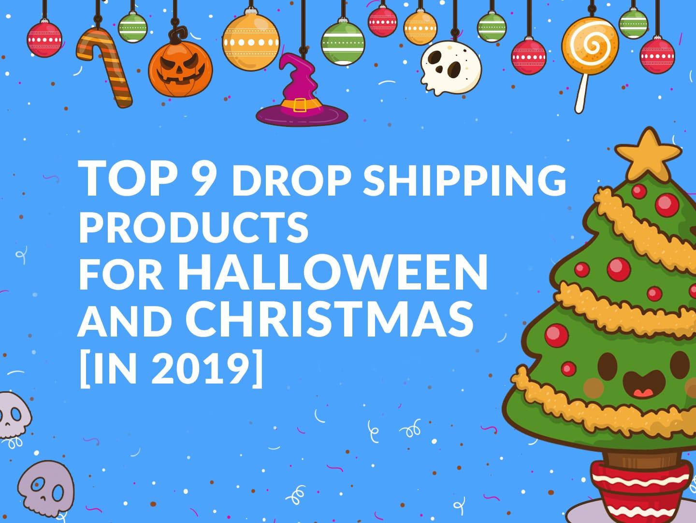Halloween And Christmas.Top 9 Dropshipping Products For Halloween And Christmas In