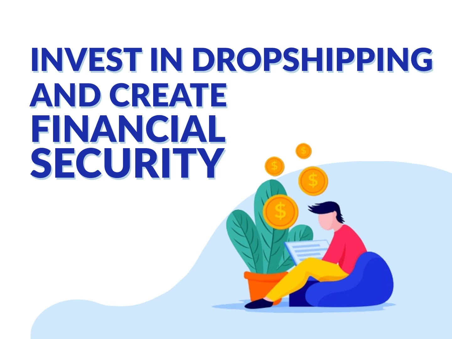 INVEST-IN-DROPSHIPPING-AND-CREATE-FINANCIAL-SECURITY2