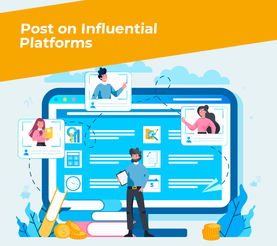 Post on influential platforms