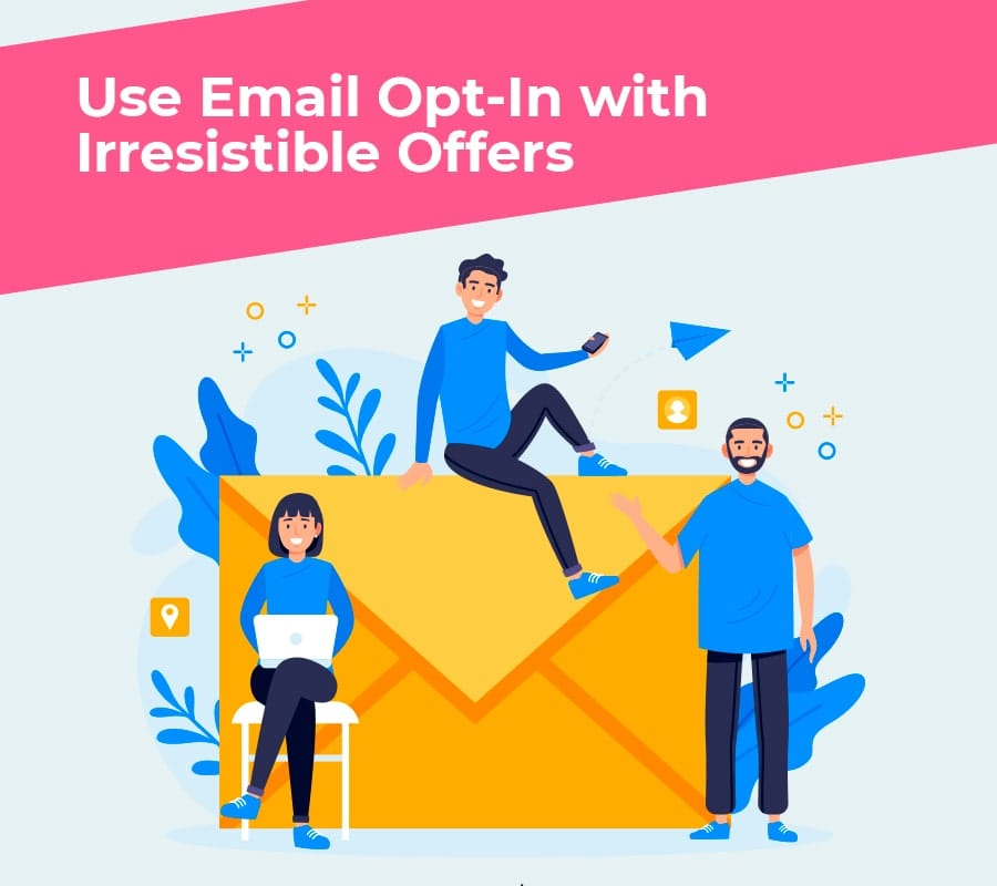 Use_Email_Opt_In_with_Irresistible_Offers