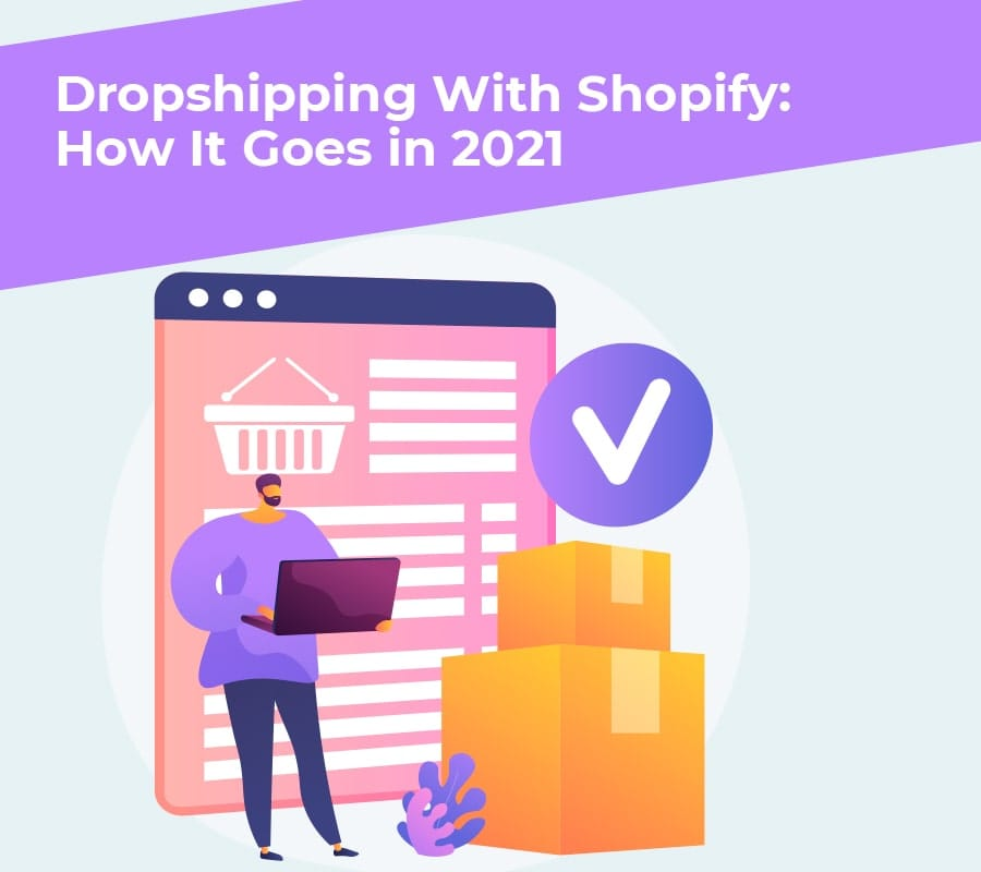 Dropshipping with shopify how it goes in 2021 min