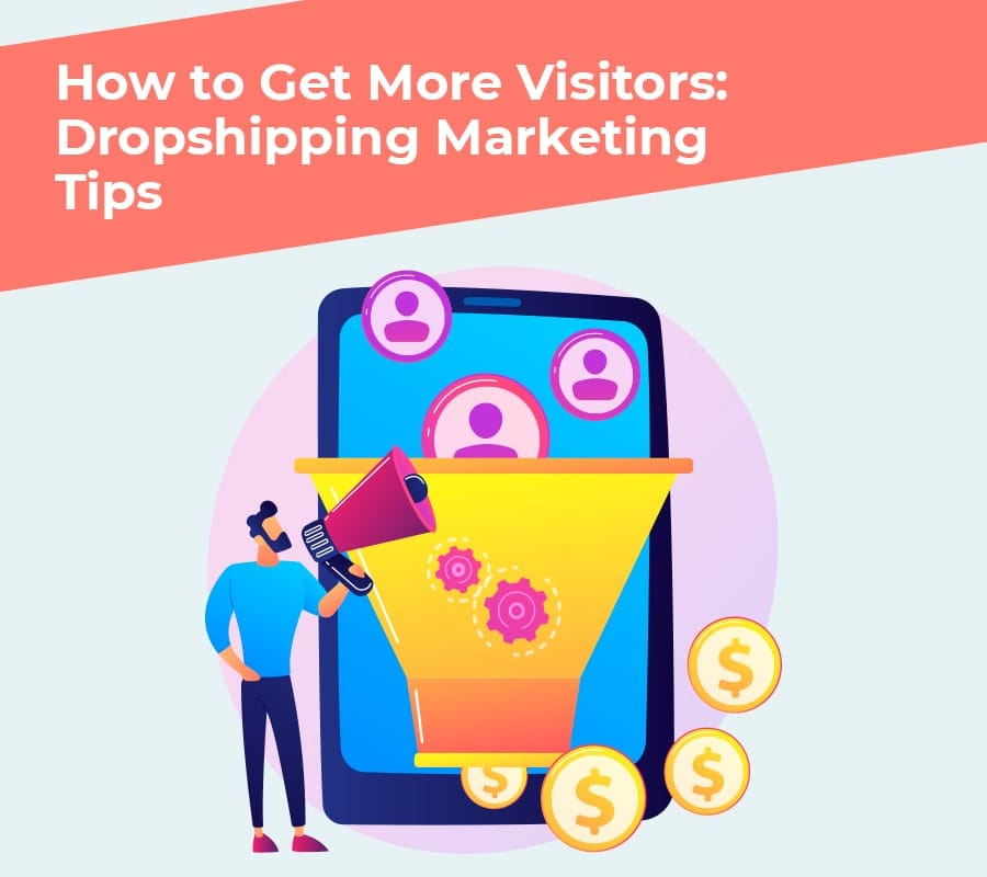 How to get more visitors dropshipping marketing tips min
