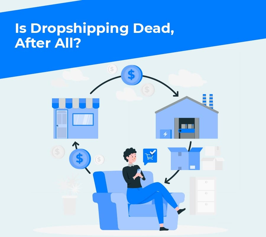 Is dropshipping dead after all min