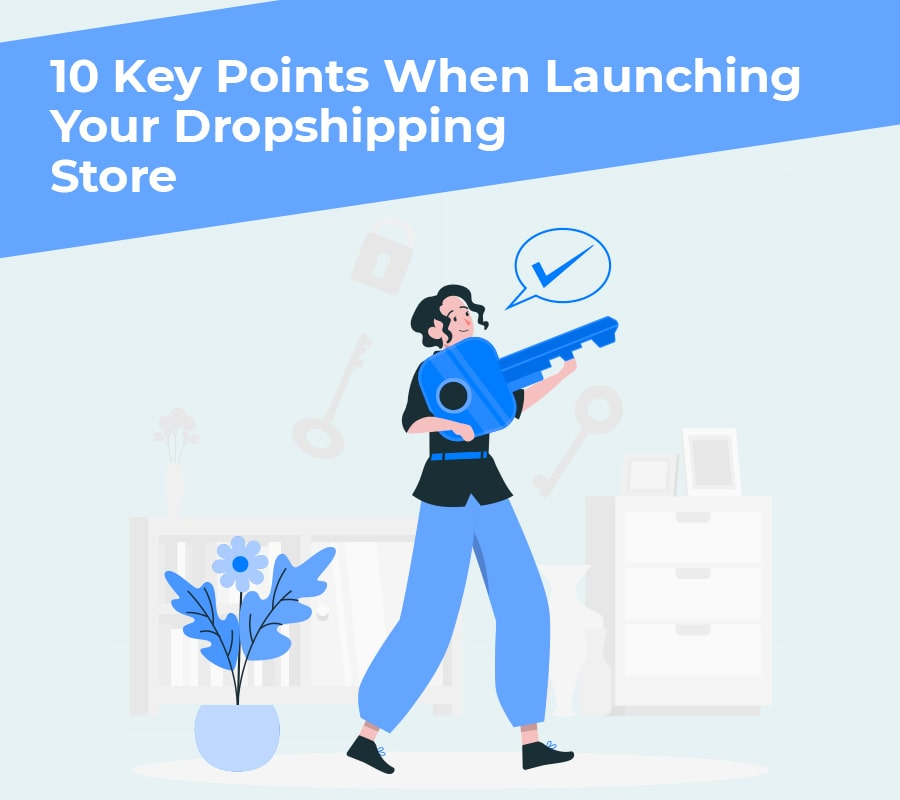 10 key points when launching your dropshipping store min