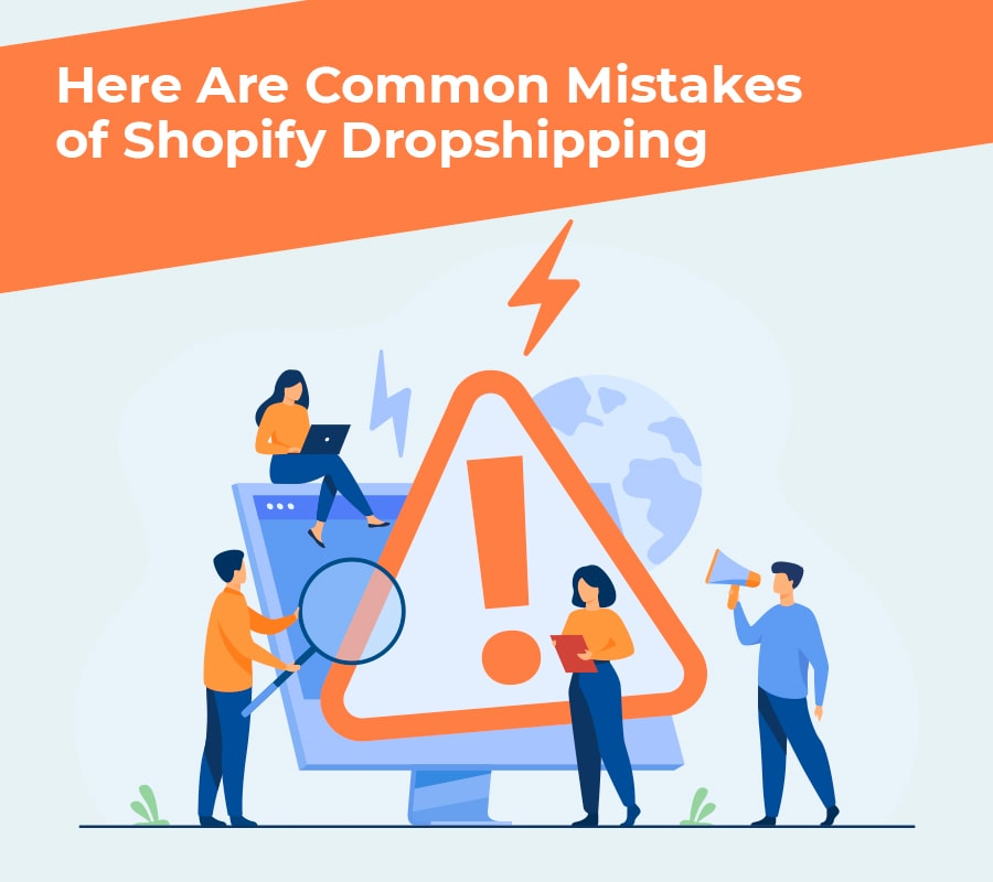 Here are common mistakes of shopify dropshipping min