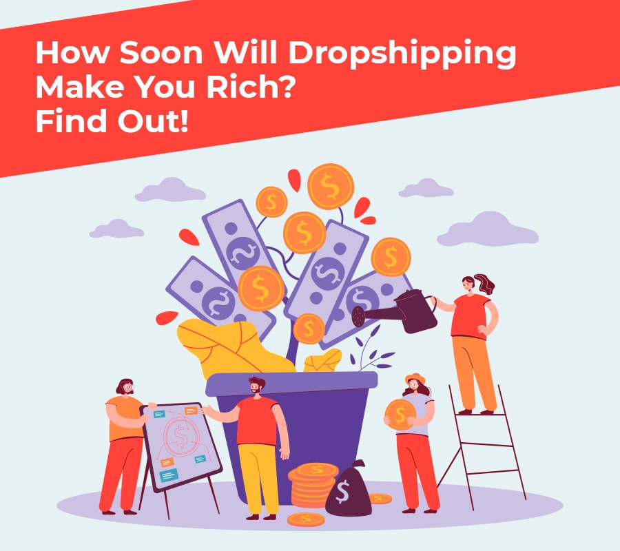 How soon will dropshipping make you rich find out min