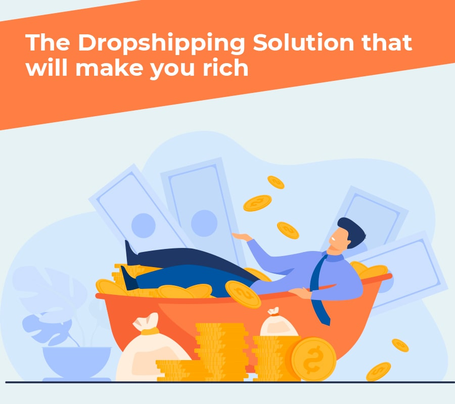 The dropshipping solution that will make you rich