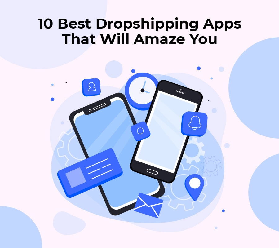 10 best dropshipping apps that will amaze you