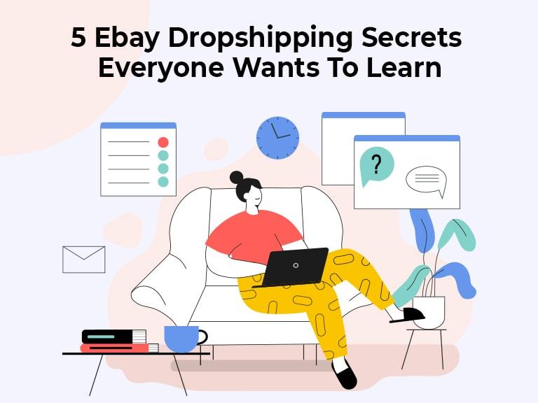 5 ebay dropshipping secrets everyone wants to learn