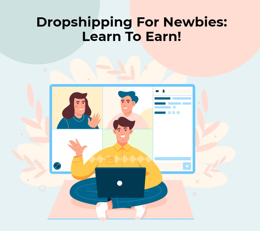 Dropshipping for newbies learn to earn