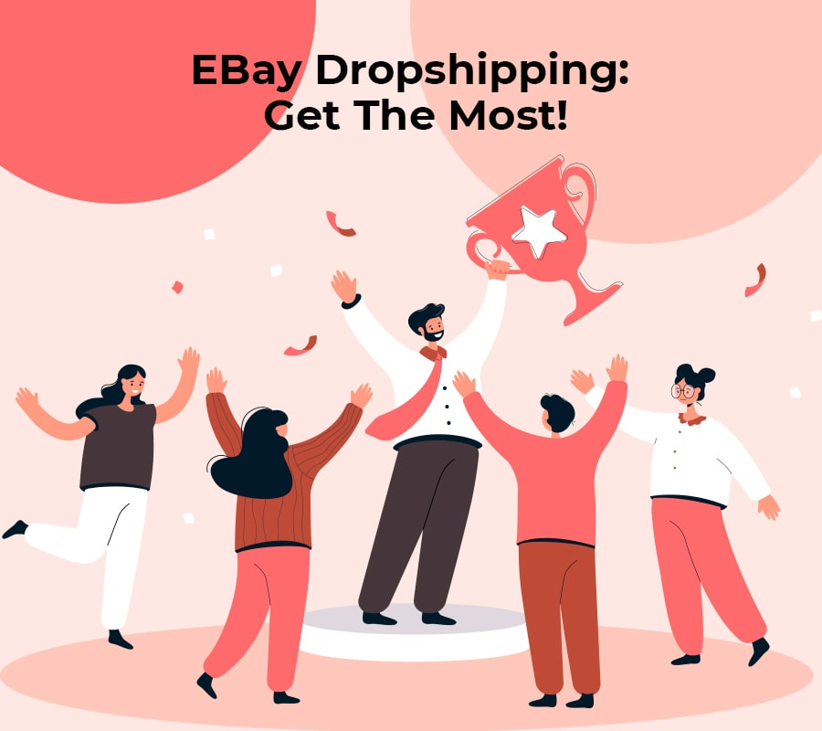 Ebay dropshipping get the most