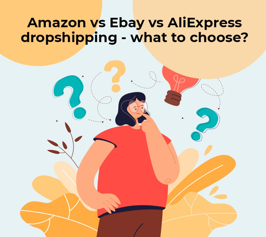 Amazon vs ebay vs aliexpress dropshipping what to choose